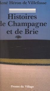 René Héron de Villefosse - Histoires de Champagne et de Brie.