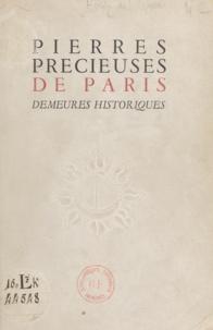 René Héron de Villefosse et Edouard Herriot - Pierres précieuses de Paris : demeures historiques - Exposition du Musée des arts décoratifs, novembre-décembre 1945.