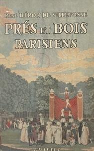 René Héron de Villefosse et  Collectif - Prés et bois parisiens - Illustré de 24 hors texte.