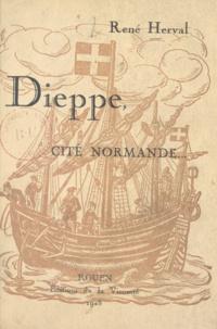 René Herval - Dieppe, cité Normande.