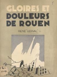René Herval et  Ellebé - Gloires et douleurs de Rouen.