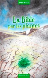 René Heyer - Fables & contrefables Tome 2 : La Bible par les plantes.