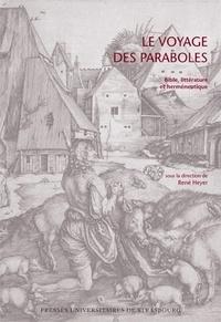 René Heyer - Le voyage des paraboles - Bible, littérature et herméneutique.