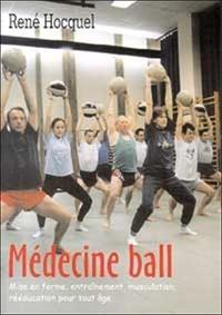 Histoiresdenlire.be Médecine ball. Mise en forme, entraînement, musculation, rééducation pour tout âge Image
