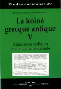 Histoiresdenlire.be La koiné grecque antique - Tome 5, Alternances codiques et changements de code Image