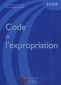 René Hostiou - Code de l'expropriation pour cause d'utilité publique 2008.