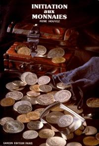 René Houyez - Initiation aux monnaies.