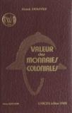 René Houyez et Lionel Houyez - Valeur des monnaies coloniales.