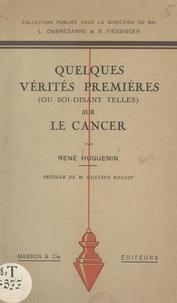 René Huguenin et Noël Fiessinger - Quelques vérités premières ou soi-disant telles sur le cancer.