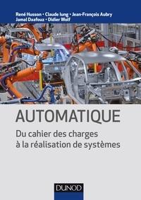 René Husson et Claude Iung - Automatique - Du cahier des charges à la réalisation de systèmes.