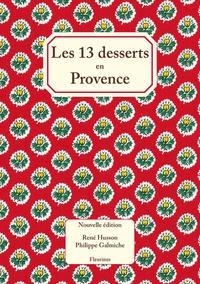 René Husson et Philippe Galmiche - Les 13 desserts en Provence.