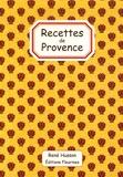 René Husson et Philippe Galmiche - Recettes de Provence.