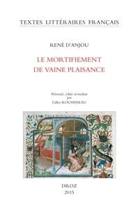 René I - Le mortifiement de vaine plaisance.