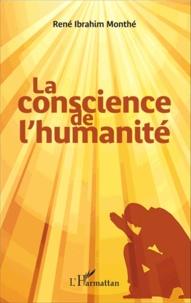 La conscience de l'humanité - René Ibrahim Monthé |