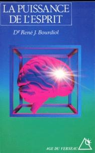 René-J Bourdiol - La puissance de l'esprit.