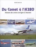 René J. Francillon - Du Comet à l'A380 - Histoire des avions de lignes à réaction.