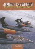 René J. Francillon - Lockheed F-104 Starfighter - L'histoire controversée du Zipper.