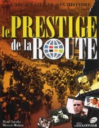 René Jacobs et Hector Mahau - Le prestige de la route - L'arc-en-ciel et son histoire.