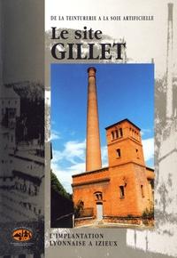 René Jacquet - Le site Gillet - De la teinturerie à la soie artificielle.