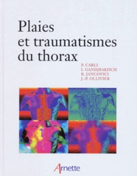 René Jancovici et J-P Ollivier - Plaies et traumatismes du thorax.