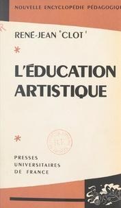 René-Jean Clot et Pierre Joulia - L'éducation artistique.