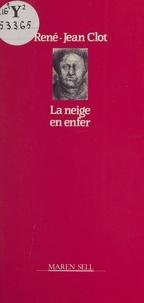 René-Jean Clot - La Neige en enfer.