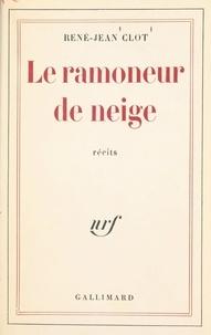 René-Jean Clot - Le ramoneur de neige.