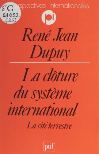 La Clôture du système international. La cité terrestre
