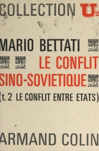 Le conflit sino-soviétique (2). Le conflit entre États