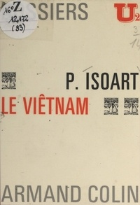 René-Jean Dupuy et Paul Isoart - Le Viêtnam.