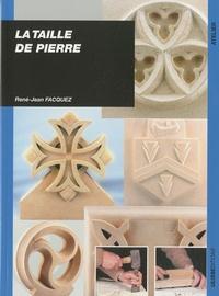 René-Jean Facquez - La taille de pierre.