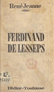 René Jeanne - Ferdinand de Lesseps.