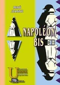 René Jeanne - Napoléon bis.