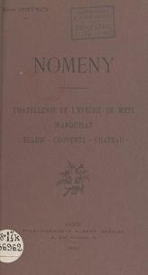 René Joffroy - Nomeny - Châtellenie de l'évêché de Metz, marquisat, église, couvents, château.