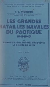 René Jouan et Samuel Eliot Morison - Les grandes batailles navales du Pacifique, 1941-1945 (3) - La bataille de la mer des Philippines. La bataille de Leyte.
