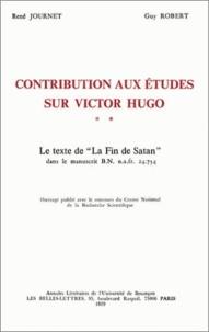René Journet et Guy Robert - Contributions aux études sur Victor Hugo - Tome 2, Le texte de La fin de Satan dans le manuscrit B.N. n.a. fr. 24754.