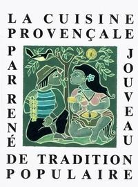 La cuisine provençale de tradition populaire - René Jouveau |