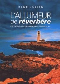 René Julien - L'allumeur de réverbère - Une incitation à la réflexion et à l'ouverture.