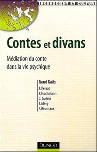 René Kaës - Contes et divans - Médiation du conte dans la vie psychique.