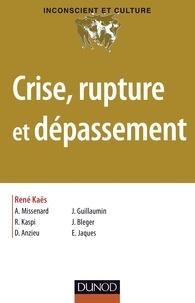 René Kaës - Crise, rupture et dépassement.