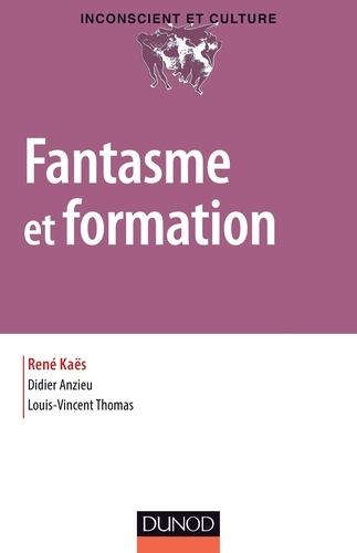 René Kaës et Didier Anzieu - Fantasme et formation.