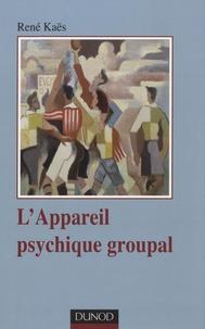 René Kaës - L'appareil psychique groupal.