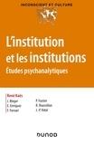 René Kaës et Paul Fustier - L'institution et les institutions - Etudes psychanalytiques.