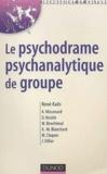 René Kaës et  Collectif - Le psychodrame psychanalytique de groupe.
