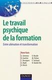 René Kaës et Catherine Desvignes - Le travail psychique de la formation - Entre aliénation et transformation.