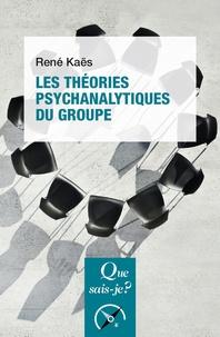 René Kaës - Les théories psychanalytiques du groupe.