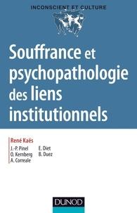 René Kaës - Souffrance et psychopathologie des liens institutionnels.