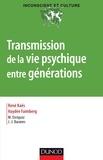 René Kaës et Haydée Faimberg - Transmission de la vie psychique entre générations.
