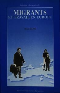 René Kahn - Migrants et travail en Europe - Compte-rendu du colloque organisé par le Centre européen «Travail et Société» (ECWS), Maastricht, 3-5 décembre 1987.