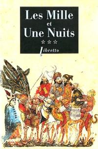 René Khawam - Mille et Une Nuits Tome 3 : Les passions voyageuses.